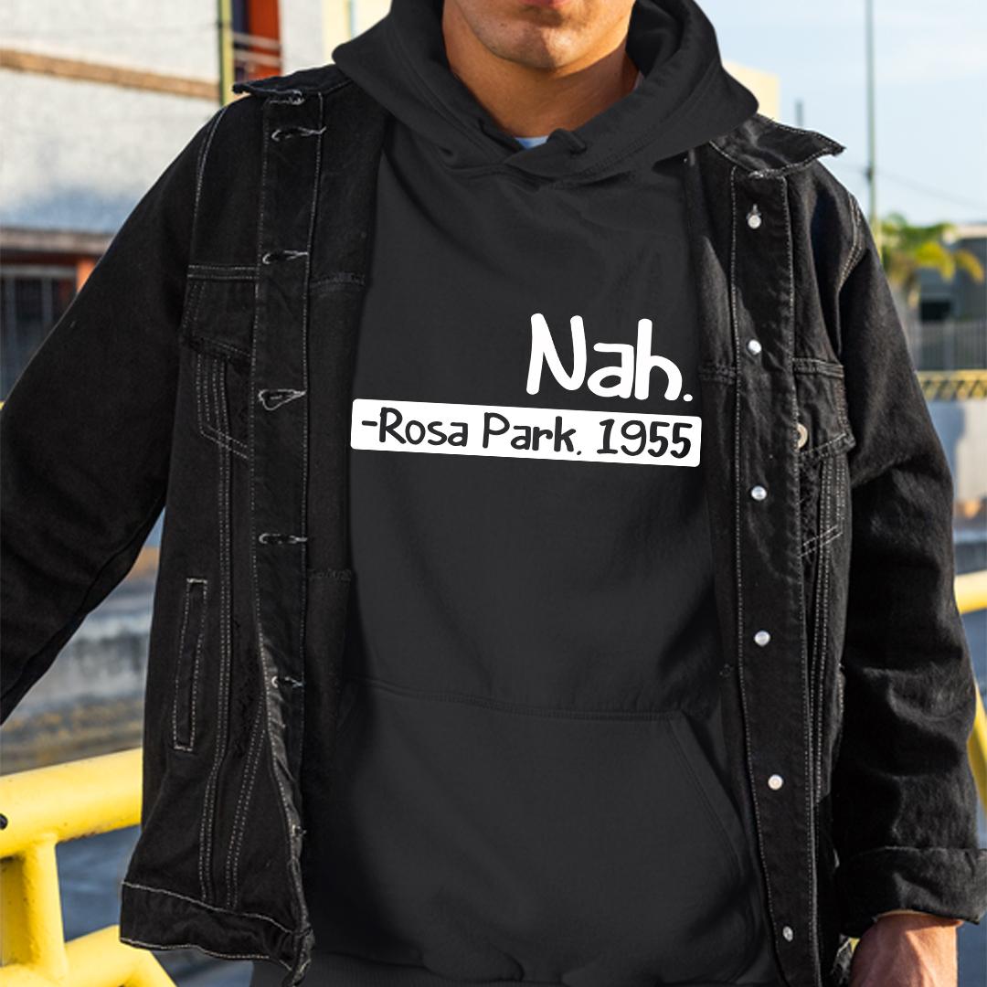 Nah Rosa Parks Hoodie