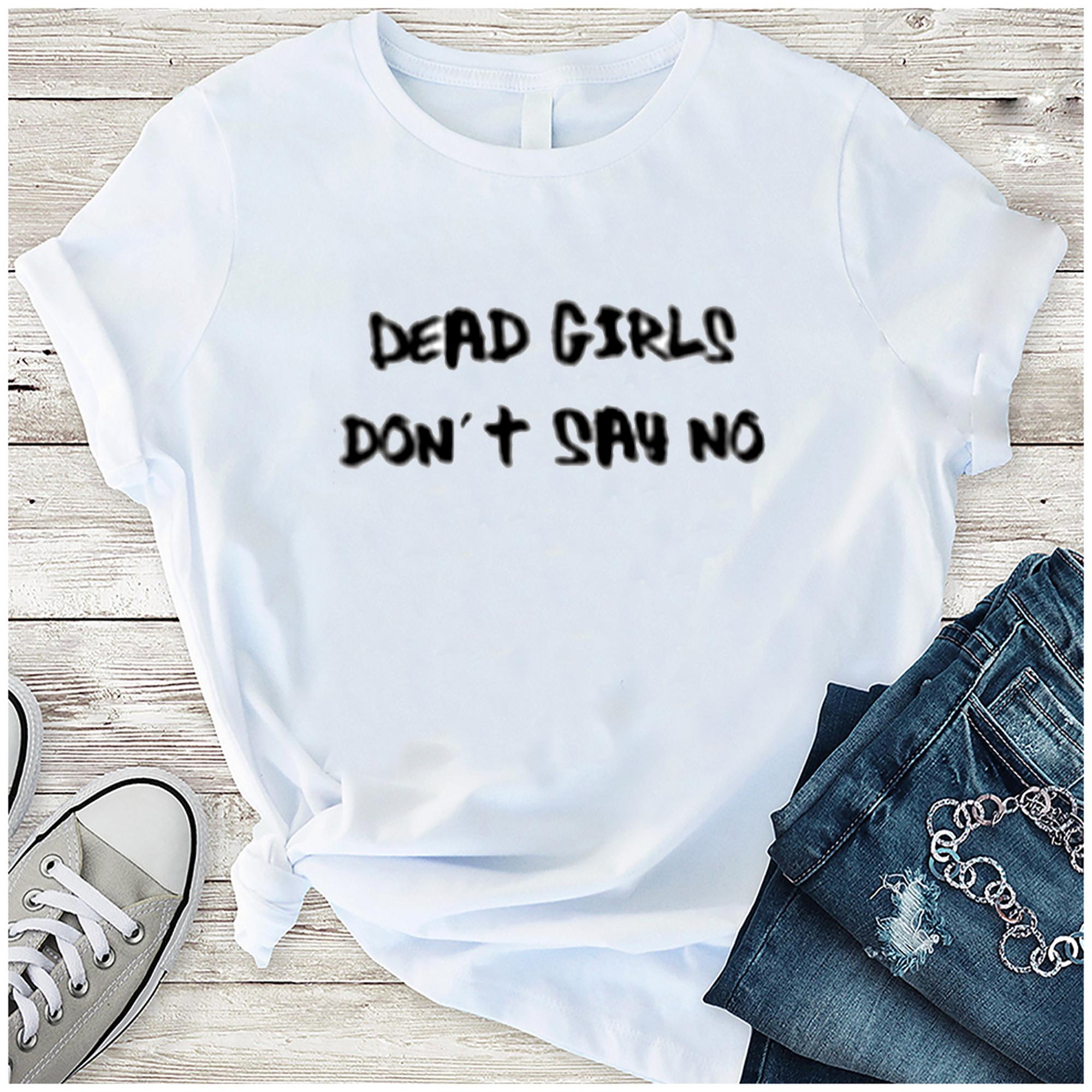 Obscene Lover Shirt Dead Girls Don't Say No