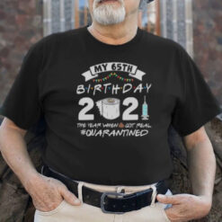 Personalized-My-65th-Birthday-Shirt-2021-Shit-Got-Real-Promotion