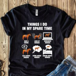Things I Do In My Spare Time T Shirt Horsing