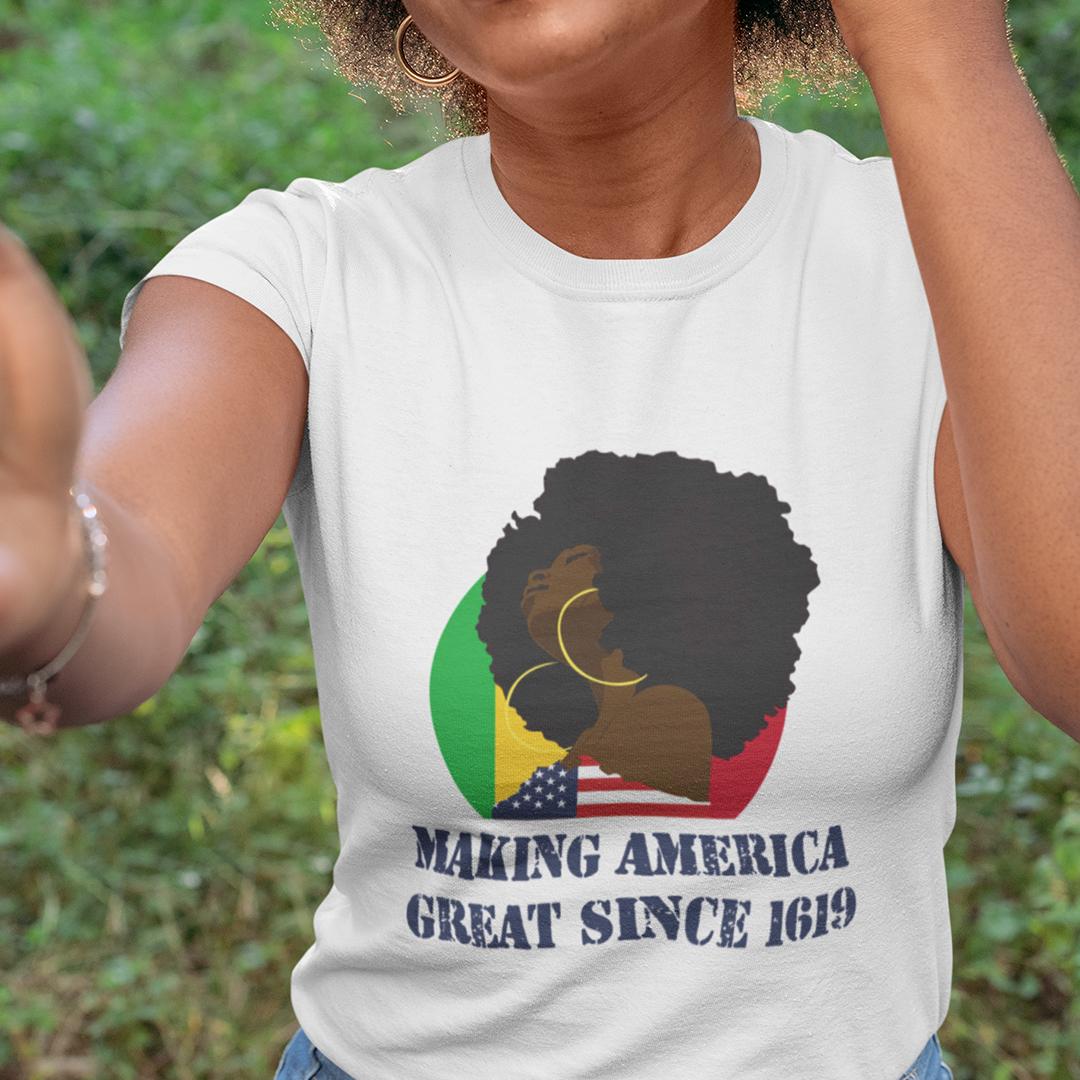 1619 TShirt Making America Great Since 1619