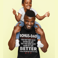 Bonus Dad Thanks For Putting Up With My Mom Shirt