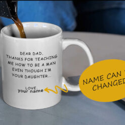Dear Dad Thanks For Teaching Me How To Be A Man Personalized Mug