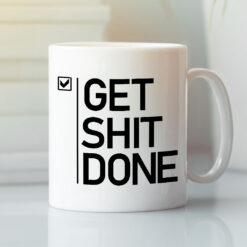 Get Shit Done Mug