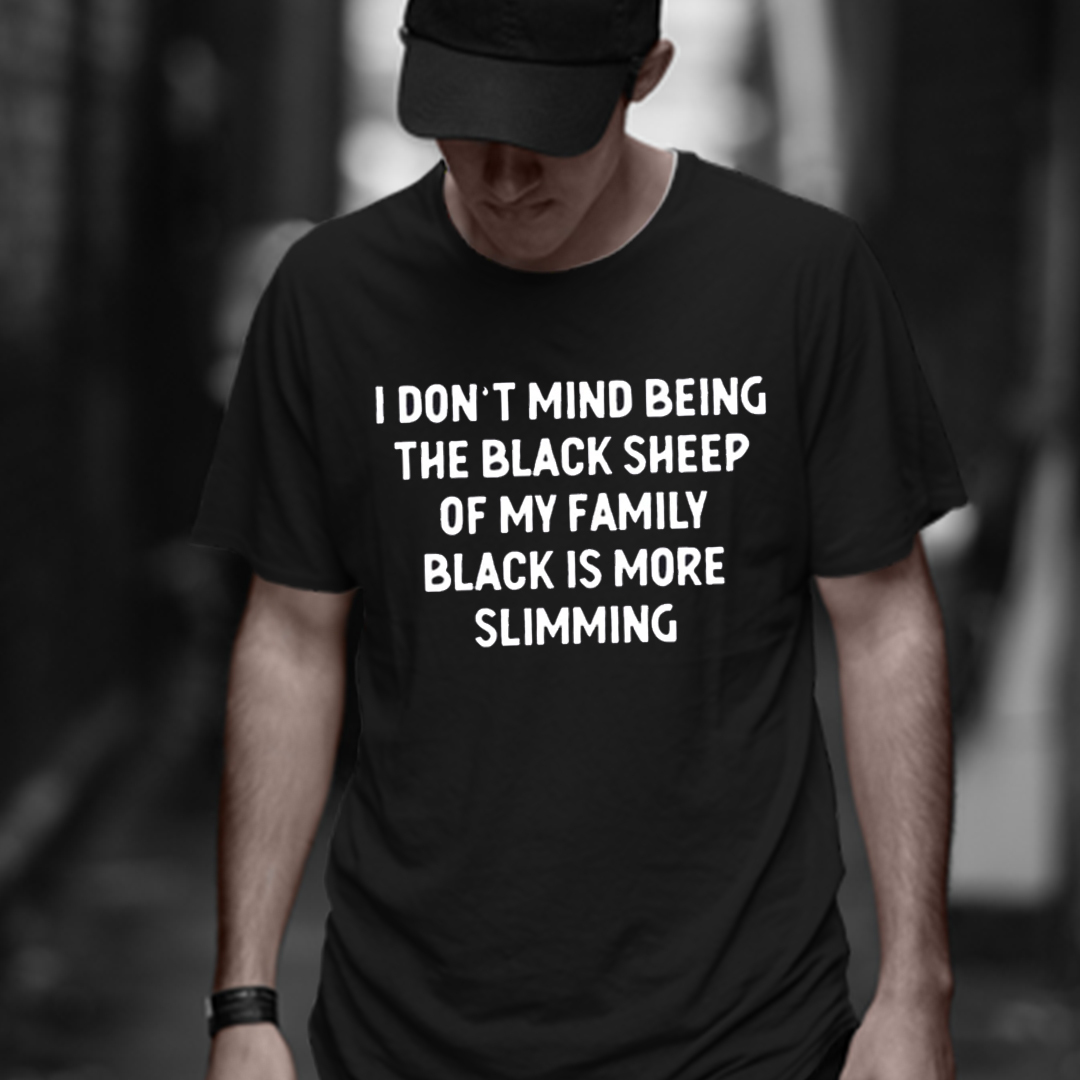 I Don't Mind Being The Black Sheep Of My Family Shirt