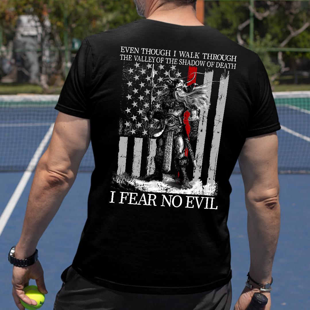 I Fear No Evil Shirt Even I Walk Through The Shallow Of Death