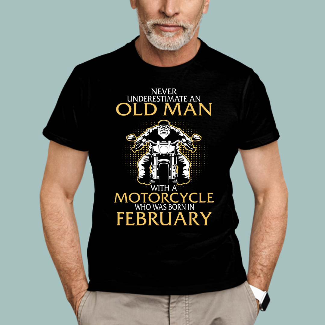 Old Man Motorcycle Born In February Shirt