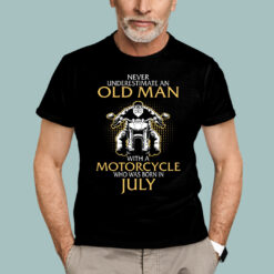 Old Man Motorcycle Born In July Shirt