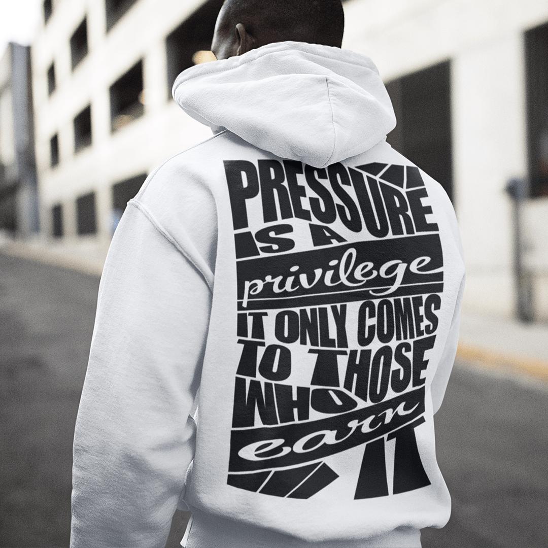 Pressure Is Privilege Hoodie