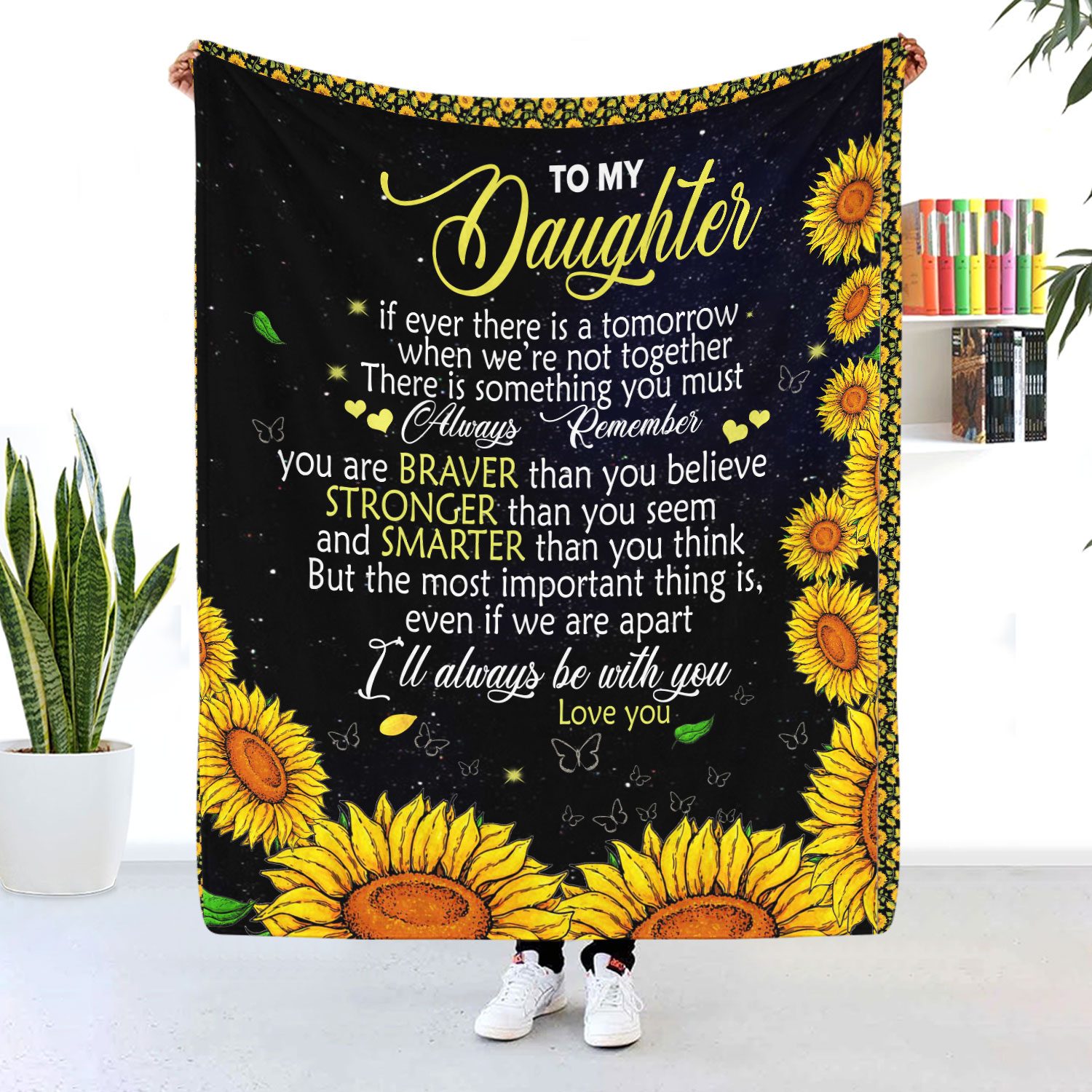 To My Daughter I'll Always Be With You Sunflower Blanket