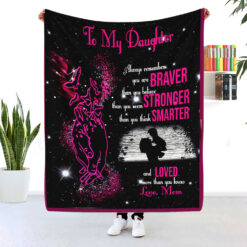 To My Daughter Remember You Are Braver Than You Believe Blanket