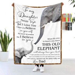 To My Daughter This Old Elephant Will Have Your Back Blanket