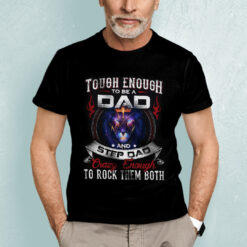 Tough Enough To Be A Dad And Stepdad Shirt Rock Them Both
