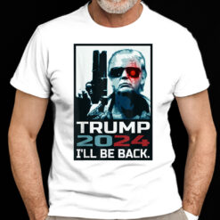 Trump 2024 Shirt I'll Be Back Gun Election