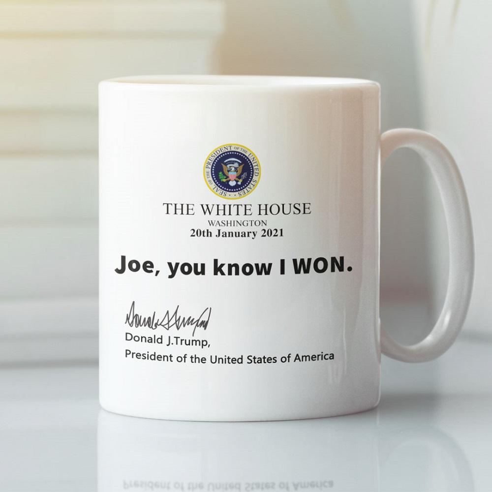 Trump-The-White-House-Joe-You-Know-I-Won-Coffee-Mug-Trump-Quote-Gift