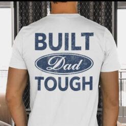 Built Dad Tough Shirt