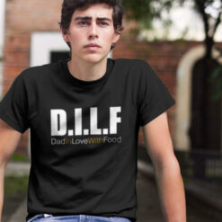 DILF T Shirt Dad In Love With Food