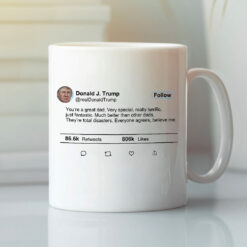 Donald Trump Twitter You're A Great Dad Mug