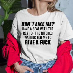 Don't Like Me Waiting For Me To Give A Fuck Shirt
