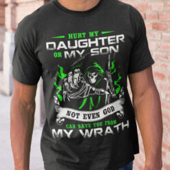 Hurt My Daughter Or My Son Not Even God Can Save You Shirt