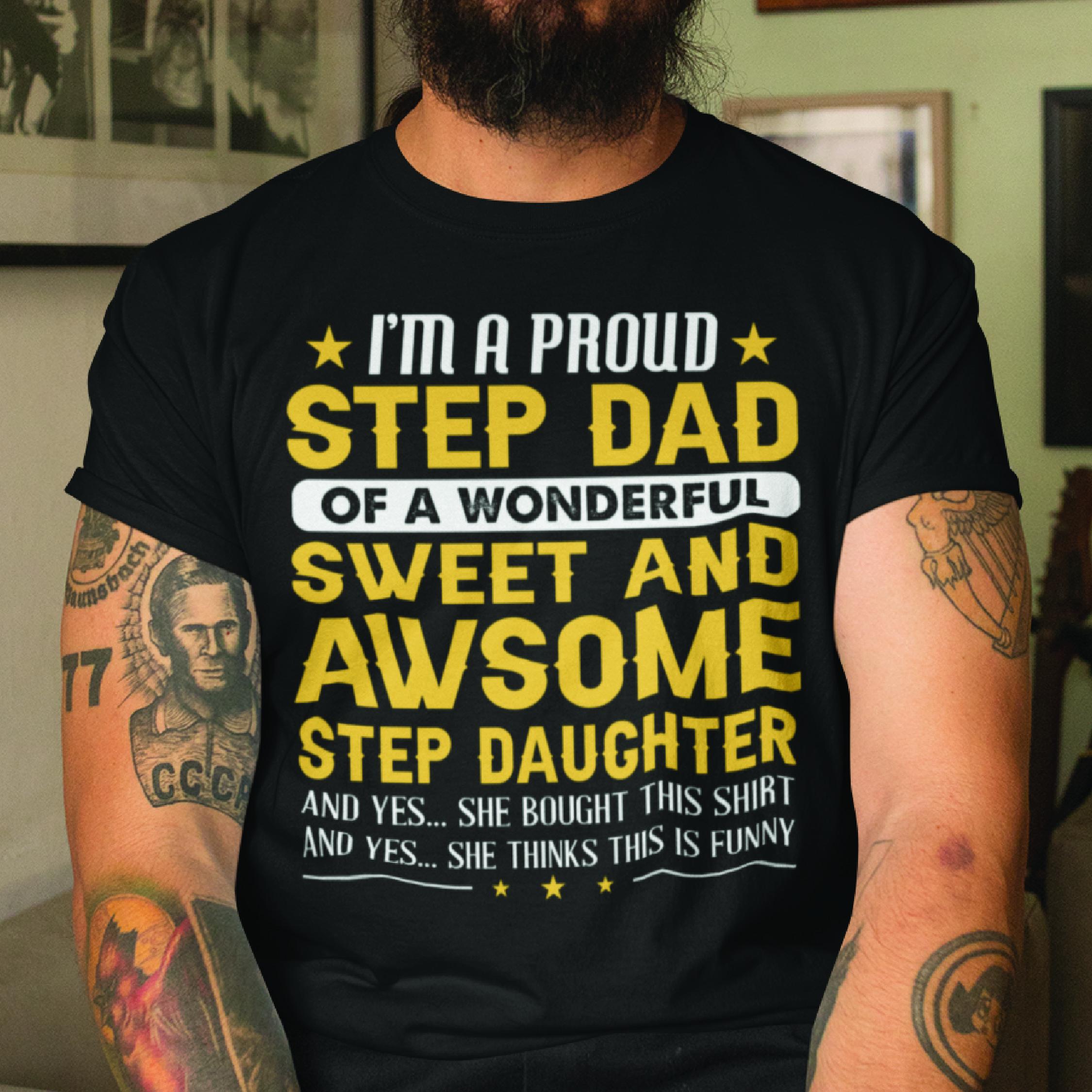 I'm A Proud Stepdad Of A Wonderful Stepdaughter Shirt