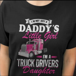I'm A Truck Drivers Daughter Trucking T Shirts mock