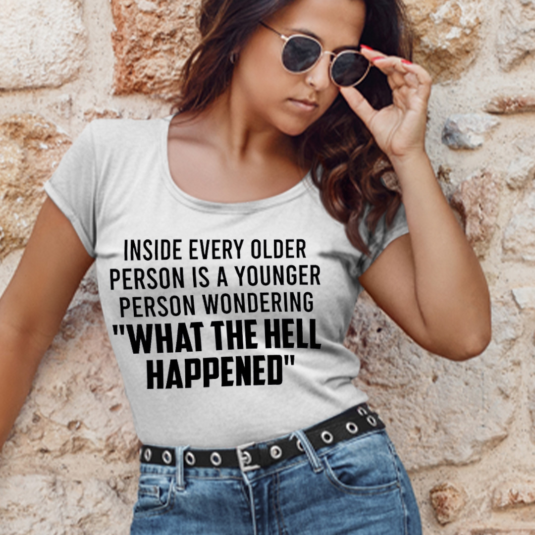 Inside Every Older Person Person Is A Younger Person Shirt