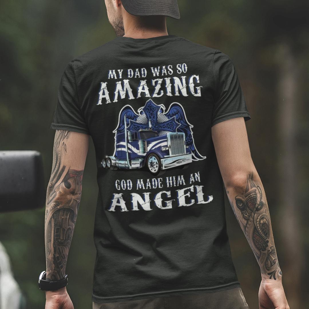My Dad Was So Amazing God Made Him Angel Truking Dad Shirt