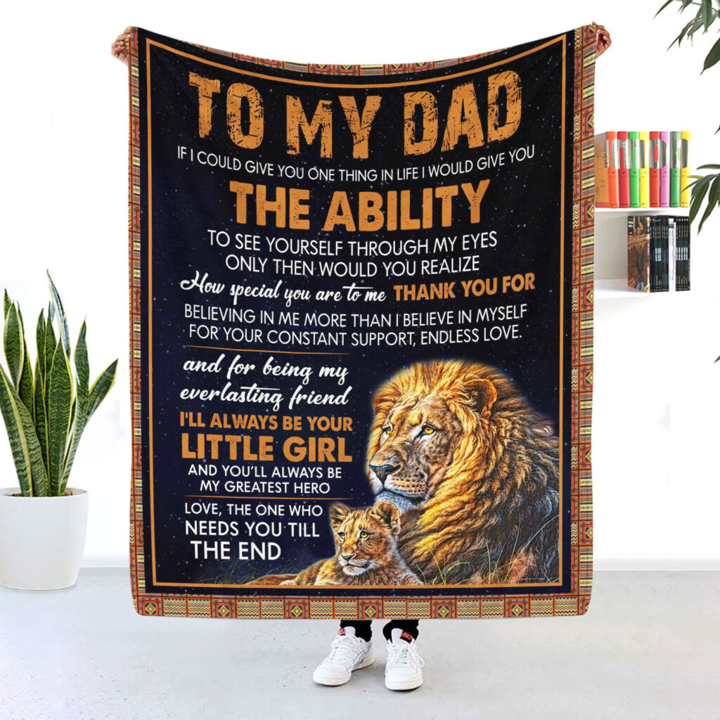 To My Dad Ill Always Be My Little Girl Lion Blanket 12