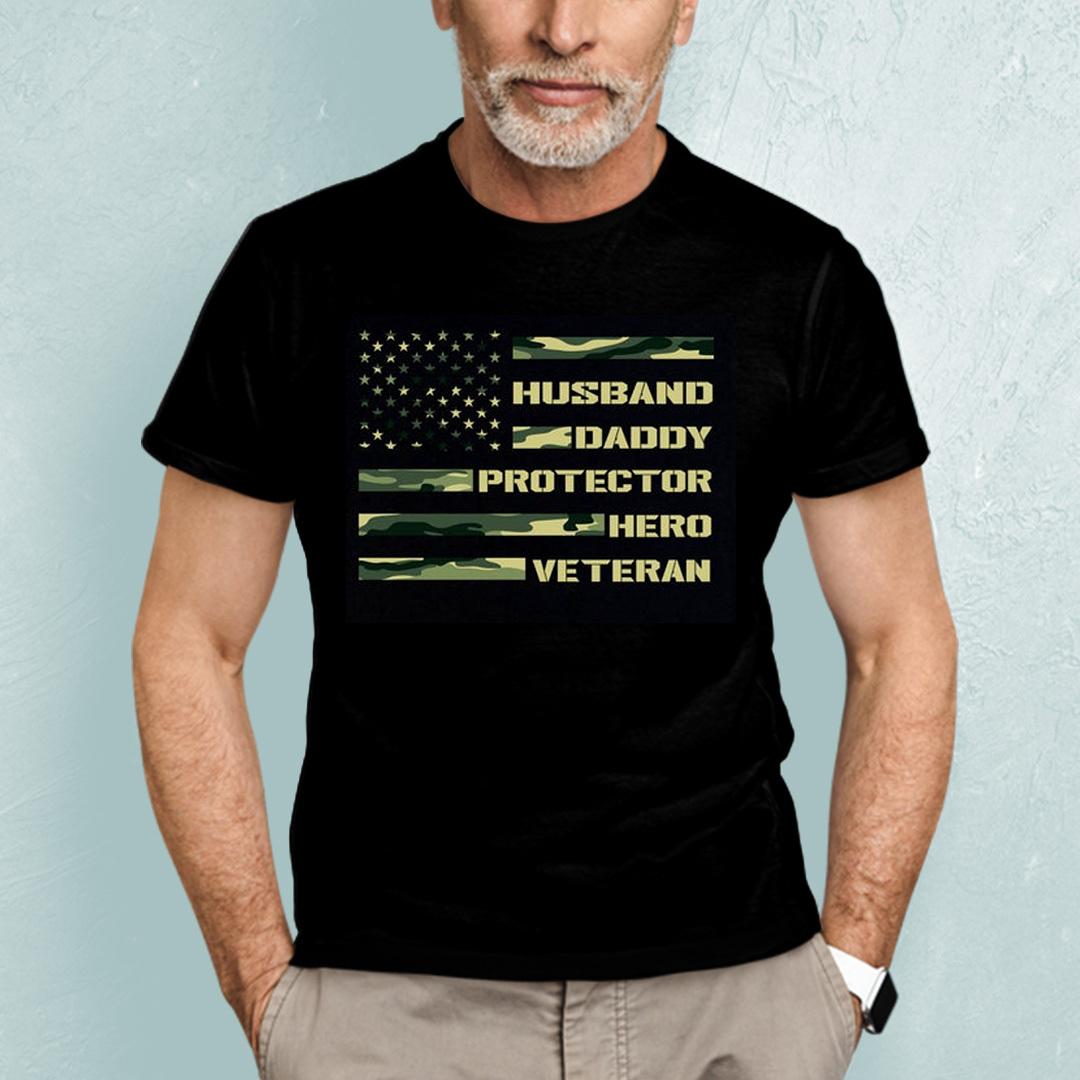 Veteran Dad Shirt Husband Daddy Protector Hero Veteran