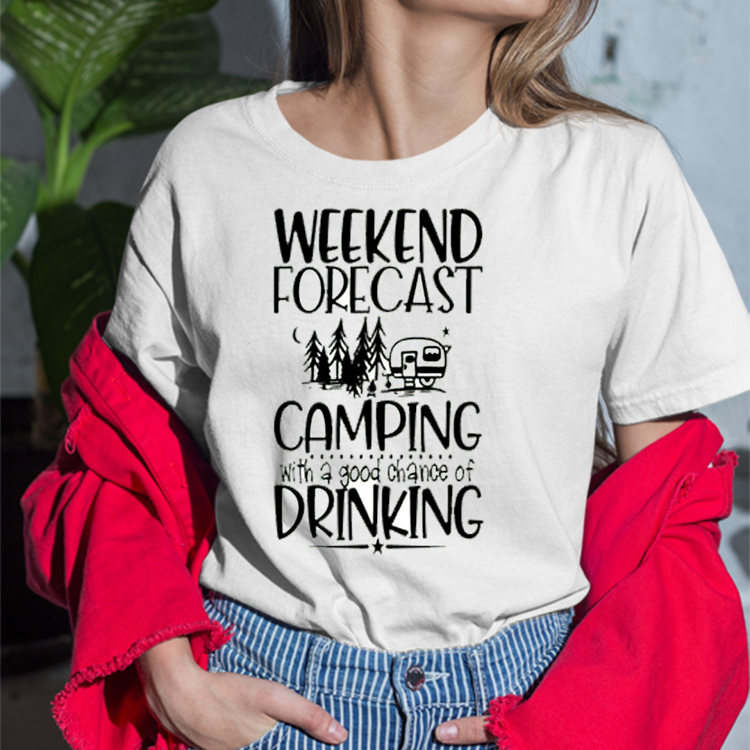 Weekend Forcast Camping With A Good Chance Of Drinking Shirt