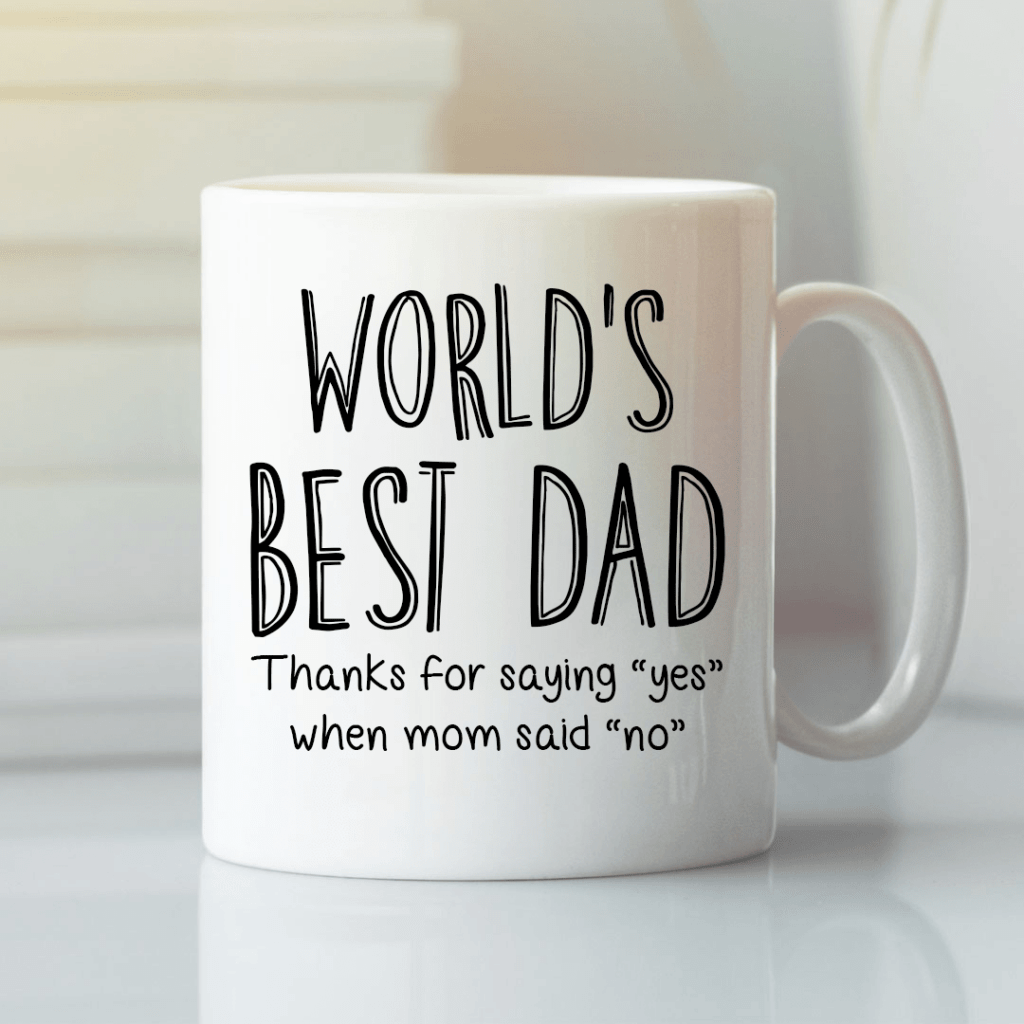 Worlds Best Dad Mug Thanks For Saying Yes When Mom Said No 1