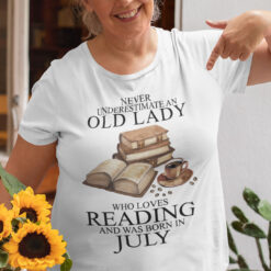 An Old Lady Loves Reading And Was Born In July Shirt