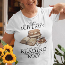An Old Lady Loves Reading And Was Born In May Shirt