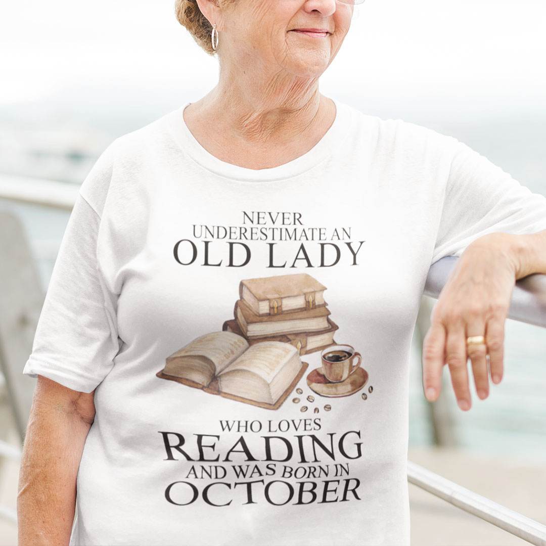 An Old Lady Loves Reading And Was Born In October Shirt