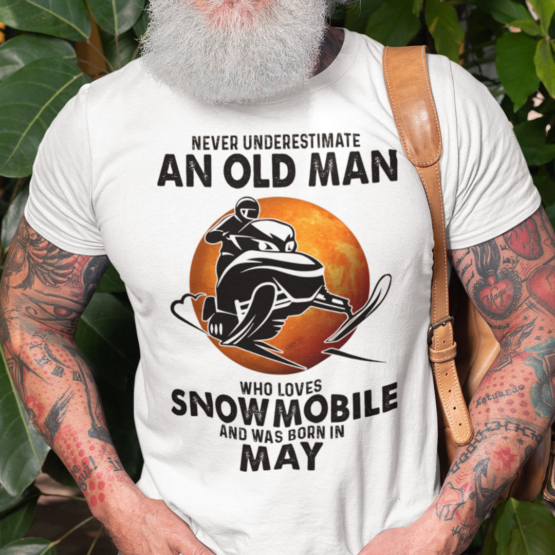 An Old Man Who Loves Snowmobile Shirt Born In May