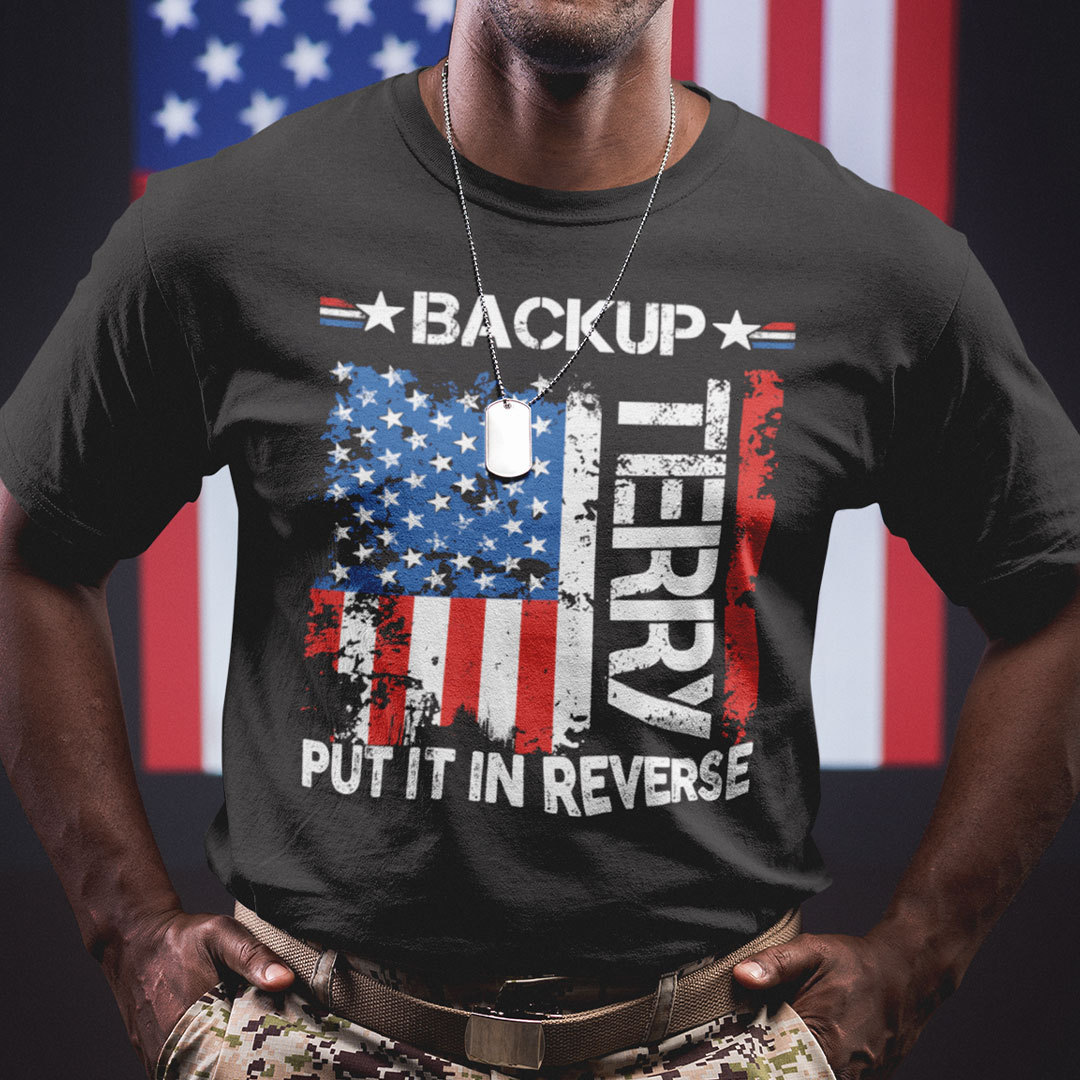 Back Up Terry Put It In Reverse Shirt