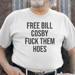 Free-Bill-Cosby-Fuck-Them-Hoes-T-Shirt