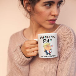 Funny Trump Fathers Day Mug Next Year Will Be Great Again