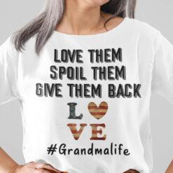 Grandma Life Shirt Love Them Spoil Them Give Them Back
