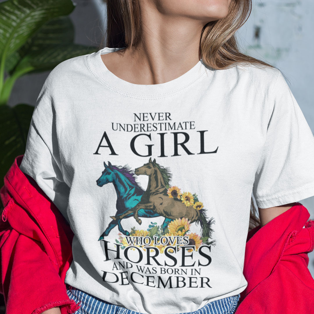 Horse Girl T Shirt Loves Horses And Was Born In December