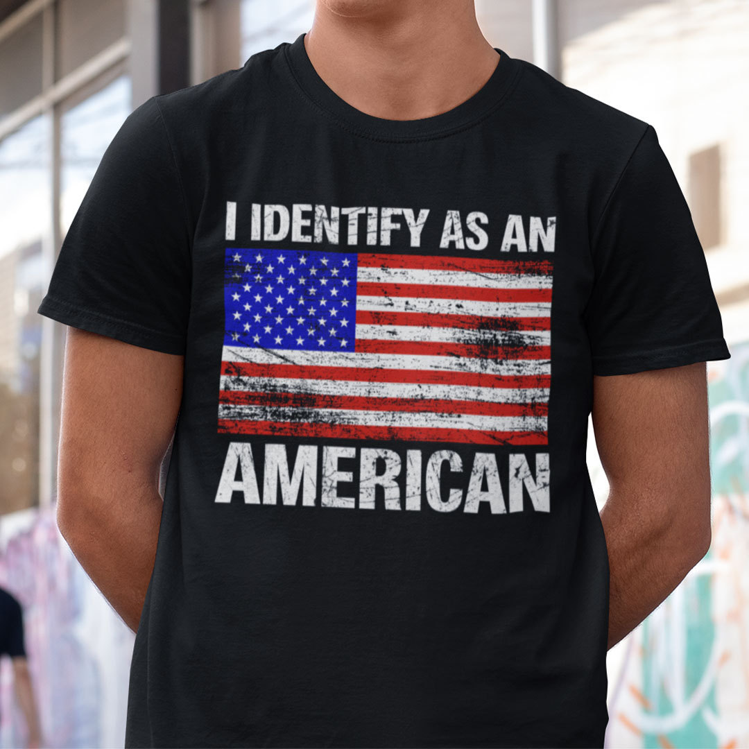 I Identify As An American Shirt Patriotic 4th Of July Tee