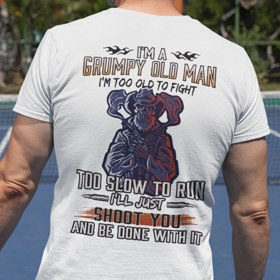 I'm A Grumpy Old Man Too Old To Fight Veteran Shirt