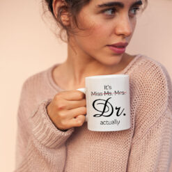 It's Miss Ms Mrs Dr Actually Mug