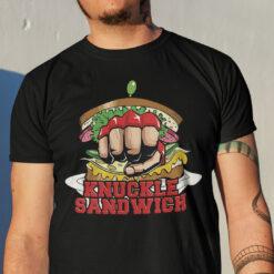 Knuckle Sandwich Shirt