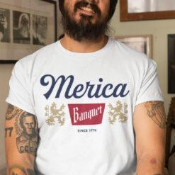 Merica Banquet Since 1776 Shirt