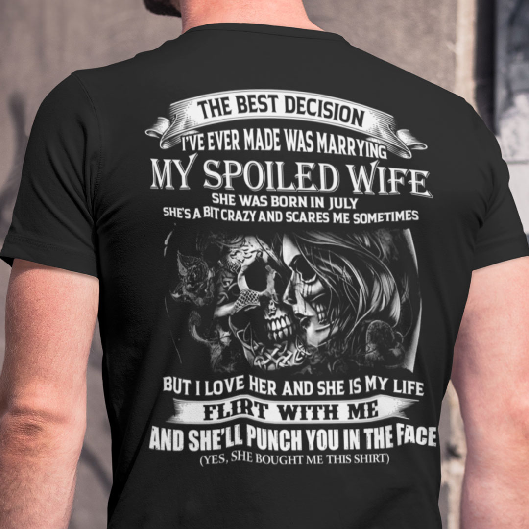 My Spoiled Wife Shirt She Was Born In July Skull Couple
