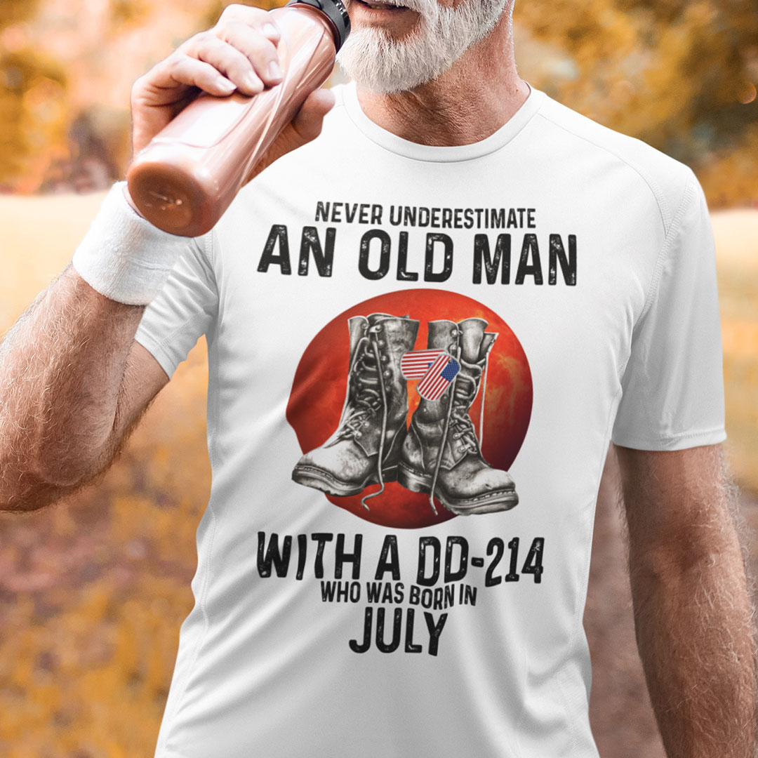 Never Underestimate An Old Man With A DD 214 Shirt July