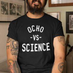 Ocho vs Science T Shirt