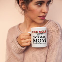 Proud USC Mom Mug Just A Normal Mom Except Way Cooler